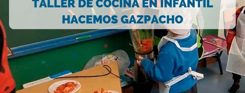 taller de cocina en infantil gazpacho