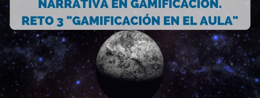 narrativa en gamificación reto 3 gamificación en el aula