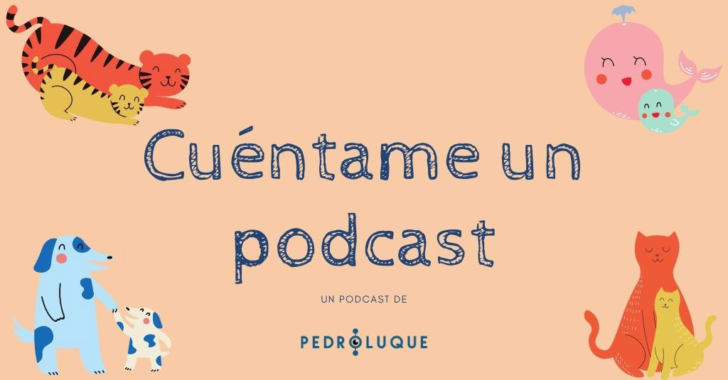 podcast y literatura infantil cuéntame un podcast