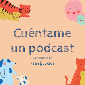 Cuentame un podcast