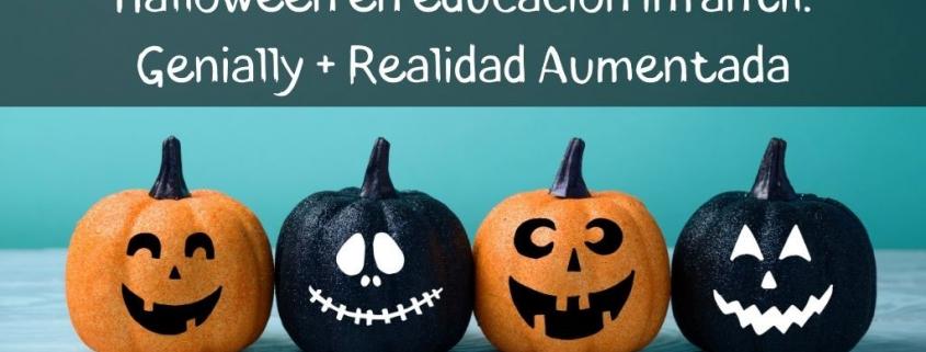 Halloween en educación infantil: Genially + Realidad Aumentada